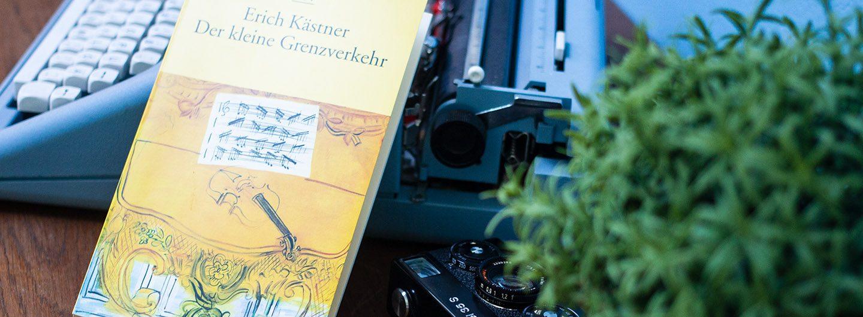 Der kleine grenzverkehr: Zitate von Erich Kästner